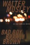 Bad Boy Brawly Brown (Easy Rawlins Mystery) - Walter Mosley