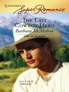 The Last Cowboy Hero - Barbara McMahon