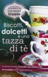 Biscotti, dolcetti e una tazza di tè - Vanessa Greene, Monica Ricci
