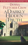 A Darkly Hidden Truth (The Monastery Murders) - Donna Fletcher Crow