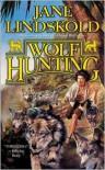 Wolf Hunting  - Jane Lindskold