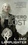 Prospero Lost (Prospero's Daughter, #1) - L. Jagi Lamplighter