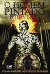 O Homem Pintado (Ciclo A Noite dos Demónios, #1) - Peter V. Brett, Renato Carreira