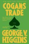 Cogan's Trade - George V. Higgins