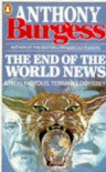 The End of the World News - Anthony Burgess, John B. Wilson