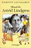 Besuch Bei Astrid Lindgren - Kerstin Ljunggren