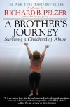 A Brother's Journey: Surviving a Childhood of Abuse - Richard B. Pelzer