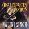 Archangel's Legion  - Nalini Singh, Justine Eyre