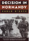 Decision in Normandy - Carlo D'Este