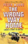 The Wrong Way Home - Peter   Moore