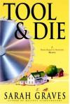 Tool and Die  - Sarah Graves