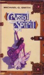 Crystal Spirit - Michael G. Smith