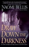 Draw Down the Darkness - Naomi Bellis