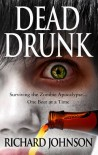 Dead Drunk: Surviving the Zombie Apocalypse... One Beer at a Time - Richard   Johnson