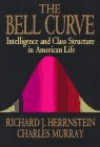 The Bell Curve: Intelligence and Class Structure in American Life - Charles Murray