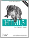 HTML5: The Definitive Guide - Chuck Musciano, Bill Kennedy, Estelle Weyl