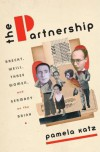 The Partnership: Brecht, Weill, Three Women, and Germany on the Brink - Pamela Katz