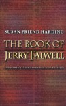 The Book of Jerry Falwell: Fundamentalist Language and Politics. - Susan Friend Harding