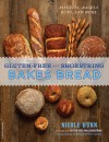 Gluten-Free on a Shoestring Bakes Bread: (Biscuits, Bagels, Buns, and More) - Nicole Hunn