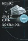 100 Stunden: Der Biologie-Krimi - Jean Christophe Rufin