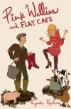 Pink Wellies and Flat Caps - Lynda Renham