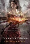 Clockwork Princess[INFERNAL DEVICES BK03 CLOCKWOR][Paperback] - CassandraClare