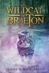 The Wildcat of Braeton - Claire M. Banschbach