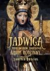Jadwiga z Andegawenów Jagiełłowa. Album rodzinny - Lesiak Janina