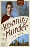 The Insanity of Murder (Dr Dody McCleland Mysteries) - Felicity Young