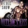 Outlaw's Kiss: Grizzlies MC Romance Series #1   Audiobook – Unabridged - Nicole Snow