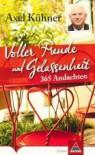 Voller Freude und Gelassenheit: 365 Andachten - Axel Kühner