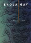 Enola Gay (New California Poetry) - Mark LeVine