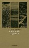 Bukolisches Tagebuch (Naturkunden, Band 34) - Wilhelm Lehmann, Judith Schalansky, Hanns Zischler