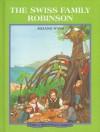 Swiss Family Robinson (Troll Illustrated Classics) - Johann David Wyss;Raymond James