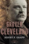 Grover Cleveland (The American Presidents Series) - Henry F Graff