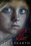 Never Be Alone - Paige Dearth