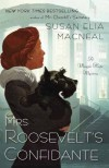 Mrs. Roosevelt's Confidante: A Maggie Hope Mystery - Susan Elia MacNeal