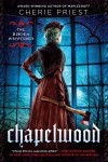 Chapelwood: The Borden Dispatches - Cherie Priest