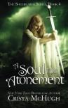 A Soul For Atonement (The Soulbearer Series) (Volume 4) - Crista McHugh