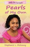 Pearls of My Own - Stephanie L. McKenny