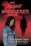 The Night Wanderer: A Graphic Novel - Drew Taylor, Mike Wyatt, Alison Kooistra