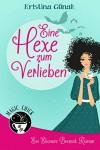 Eine Hexe zum Verlieben: Der erste Elionore Brevent Roman (Ein Elionore Brevent Roman 1) - Kristina Günak