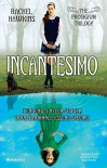 Incantesimo (The Prodigium Trilogy Vol. 1) - Rachel Hawkins