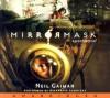 MirrorMask: The Illustrated Film Script - Neil Gaiman,  Dave McKean,  Read by Stephanie Leonidas