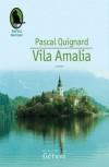 Vila Amalia - Pascal Quignard, Emanoil Marcu