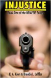 Injustice - K A Kron,  Brenda Leffller