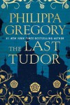 The Last Tudor (The Plantagenet and Tudor Novels) - Philippa Gregory