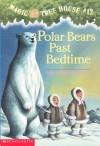 Polar Bears Past Bedtime - Mary Pope Osborne, Sal Murdocca