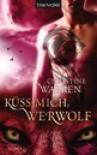 Küss mich, Werwolf - Christine Warren, Leon Mengden