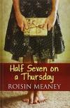 Half Seven On A Thursday - Roisin Meaney